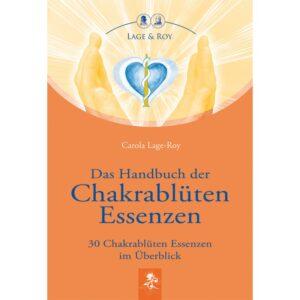 Das Handbuch der Chakrablüten Essenzen